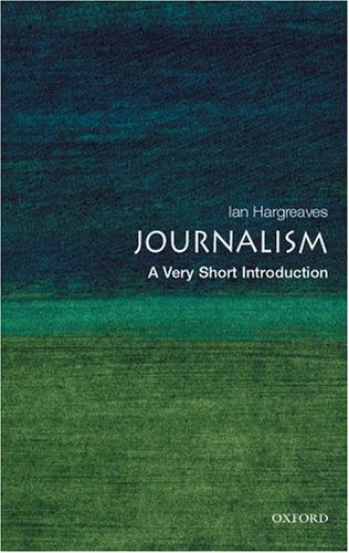 Journalism: A Very Short Introduction 9780192806567