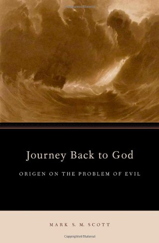 Journey Back to God: Origen on the Problem of Evil