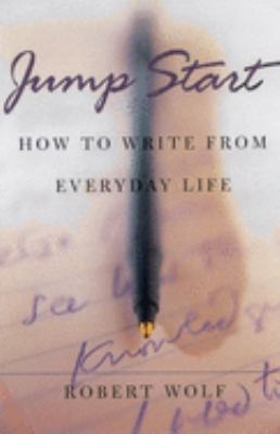 Jump Start: How to Write from Everyday Life 9780195140422