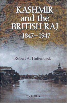 Kashmir and the British Raj 1847-1947 9780195799675