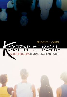 Keepin' It Real: School Success Beyond Black and White 9780195168624