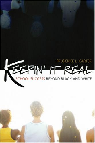 Keepin' It Real: School Success Beyond Black and White 9780195325232