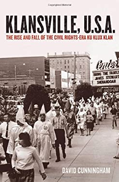 Klansville, U.S.a: The Rise and Fall of the Civil Rights-Era Ku Klux Klan 9780199752027