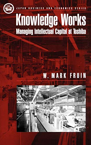 Knowledge Works: Managing Intellectual Capital at Toshiba 9780195081954