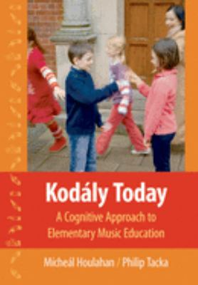 Kodaly Today: A Cognitive Approach to Elementary Music Education 9780195314090