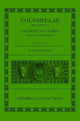 L. Ivni Moderati Colvmellae Res Rustica: Incerti Auctoris Liber de Arboribvs 9780199271542