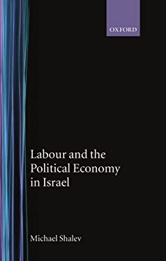 Labour and the Political Economy in Israel 9780198285137