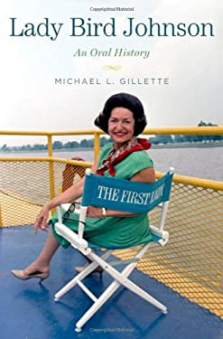 Lady Bird Johnson: An Oral History 9780199908080