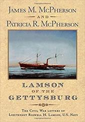 Lamson of the Gettysburg: The Civil War Letters of Lieutenant Roswell H. Lamson, U.S. Navy 538304