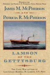 Lamson of the Gettysburg: The Civil War Letters of Lieutenant Roswell H. Lamson, U.S. Navy 539552
