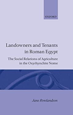 Landowners and Tenants in Roman Egypt 9780198147350
