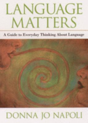 Language Matters: A Guide to Everyday Questions about Language 9780195160482