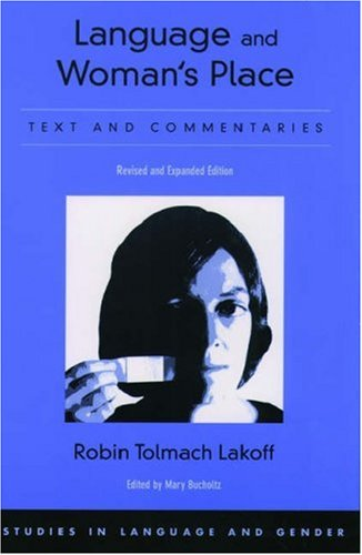 Language and Woman's Place: Text and Commentaries 9780195167573