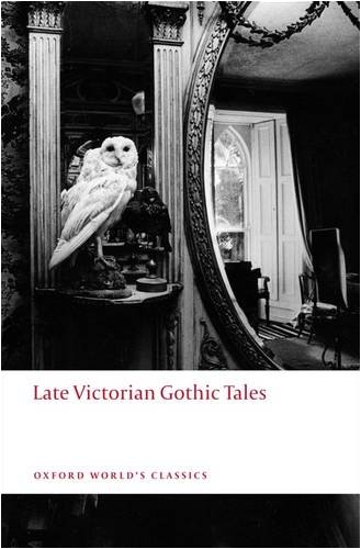 Late Victorian Gothic Tales 9780199538874