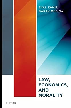 Law, Economics, and Morality Law, Economics, and Morality 9780195372168