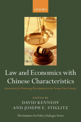 Law and Economics with Chinese Characteristics: Institutions for Promoting Development in the Twenty-First Century 9780199698554