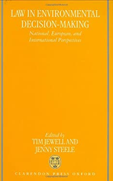 Law in Environmental Decision-Making: National, European, and International Perspectives 9780198260776