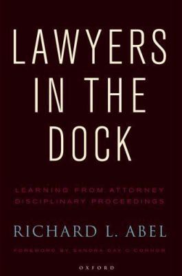 Lawyers in the Dock: Learning from Attorney Disciplinary Procedings 9780195374230