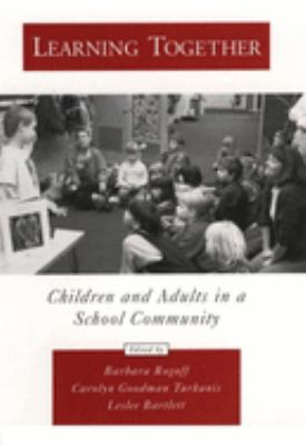 Learning Together: Children and Adults in a School Community 9780195097535