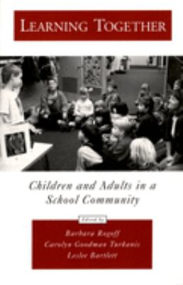 Learning Together: Children and Adults in a School Community 9780195160314