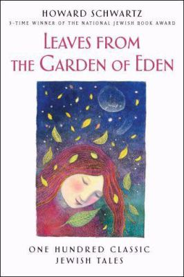 Leaves from the Garden of Eden: One Hundred Classic Jewish Tales 9780195335651