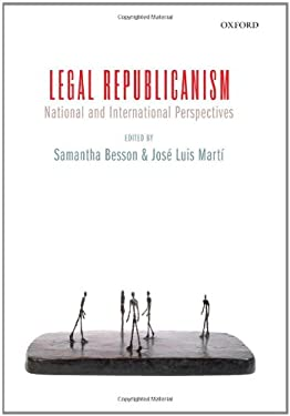 Legal Republicanism: National and International Perspectives 9780199559169