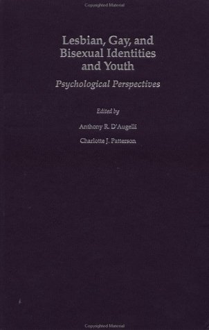 Lesbian, Gay, and Bisexual Identities and Youth: Psychological Perspectives 9780195119527