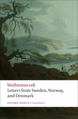 Letters Written in Sweden, Norway, and Denmark 9780199230631