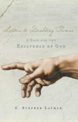 Letters to Doubting Thomas: A Case for the Existence of God 9780195308150