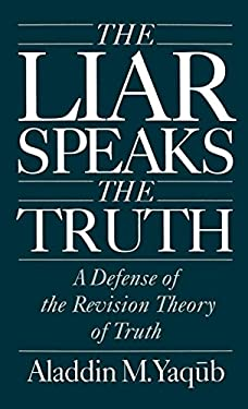 Liar Speaks the Truth: Defense of the Revision Theory 9780195083439