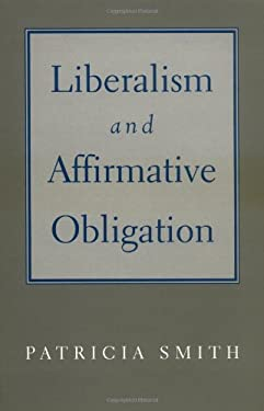 Liberalism & Affirmative Obligation 9780195115284