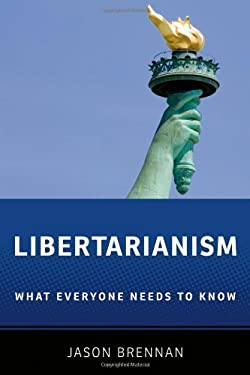 Libertarianism: What Everyone Needs to Know 9780199933914