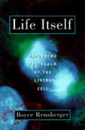 Life Itself: Exploring the Realm of the Living Cell 537566