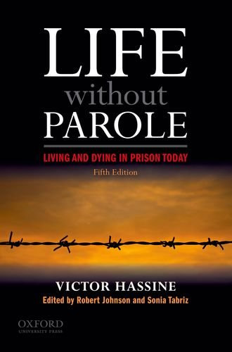 Life Without Parole: Living and Dying in Prison Today 9780199774050