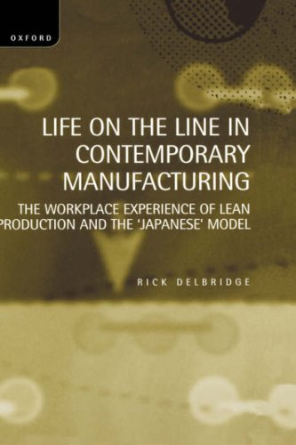 Life on the Line in Contemporary Manufacturing: The Workplace Experience of Lean Production and the Japanese Model 9780198292333