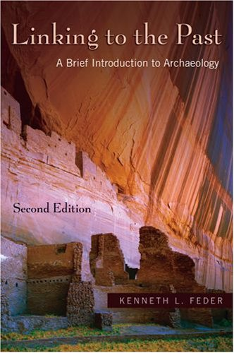 Linking to the Past: A Brief Introduction to Archaeology [With CDROM] 9780195331172