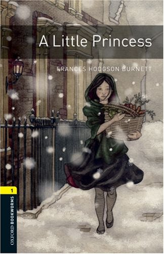 Oxford Bookworms Library: A Little Princess: Level 1: 400-Word Vocabulary 9780194789066