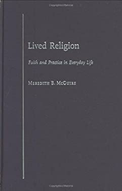Lived Religion: Faith and Practice in Everyday Life 9780195172621