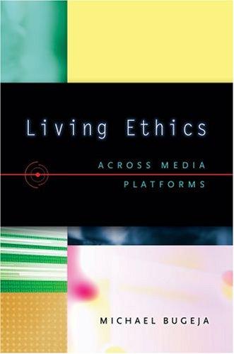 Living Ethics: Across Media Platforms 9780195188608