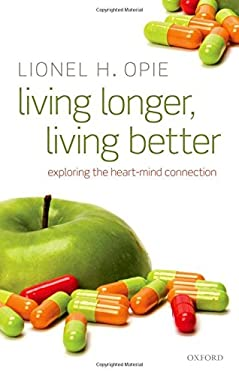 Living Longer, Living Better: Exploring the Heart-Mind Connection 9780198525677