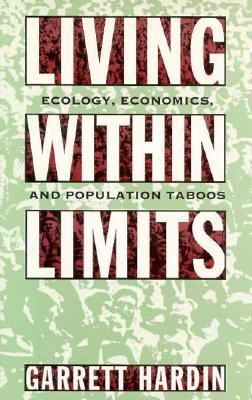 Living Within Limits: Ecology, Economics, and Population Taboos / 9780195078114