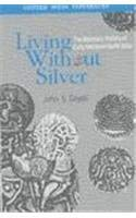 Living without Silver: The Monetary History of Early Medieval North India