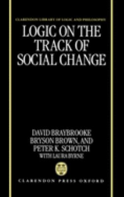 Logic on the Track of Social Change 9780198235309