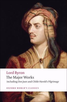 Lord Byron: The Major Works