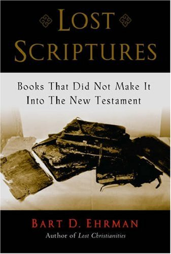 Lost Scriptures: Books That Did Not Make It Into the New Testament 9780195182507