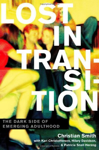 Lost in Transition: The Dark Side of Emerging Adulthood 9780199828029
