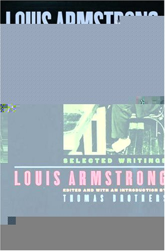 Louis Armstrong, in His Own Words: Selected Writings 9780195119589