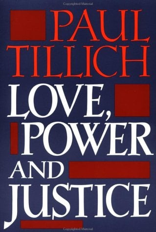 Love, Power, and Justice: Ontological Analysis and Ethical Applications 9780195002225