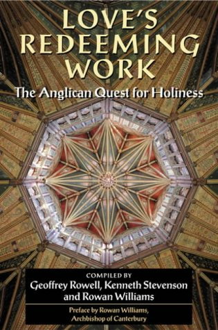 Love's Redeeming Work: The Anglican Quest for Holiness 9780191070587