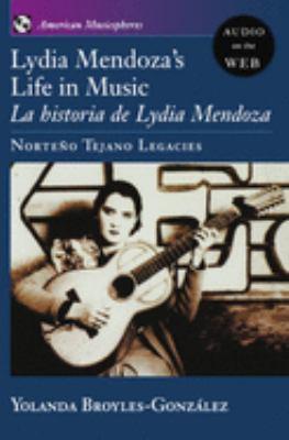 Lydia Mendoza's Life in Music: La Historia de Lydia Mendoza: Norte O Tejano Legacies 9780195308686